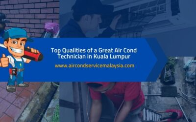 Top Qualities of a Great Air Conditioner Technician in Kuala Lumpur