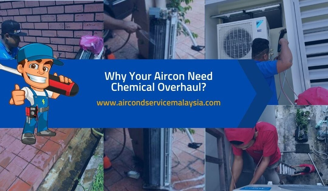 Why Your Aircon Need Chemical Overhaul_